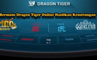 Bermain Dragon Tiger Online Hasilkan Keuntungan