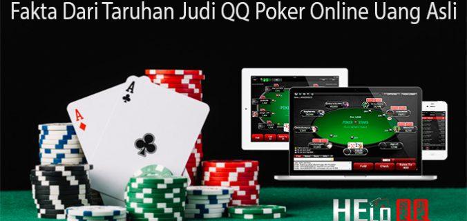 Fakta Dari Taruhan Judi QQ Poker Online Uang Asli