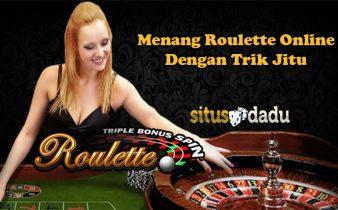 Menang Roulette Online Dengan Trik Jitu