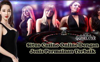 Situs Casino Online Dengan Jenis Permainan Terbaik