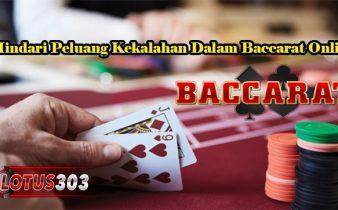 Hindari Peluang Kekalahan Dalam Baccarat Online